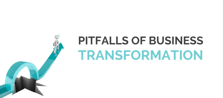 Business transformation: Pitfalls & The Secret
